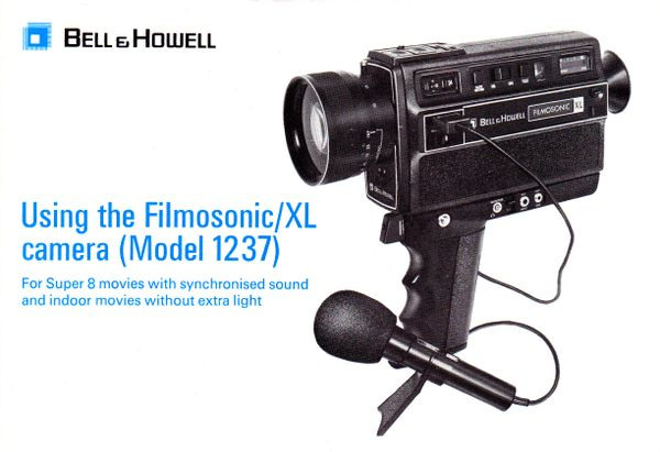 Instruction Manual: Bell & Howell - Using the Filmosonic / XL Camera (Model 1237)