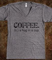 Coffee. A Hug In A Cup Tee