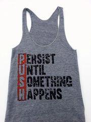 Persist Until Something Happens Workout Tank