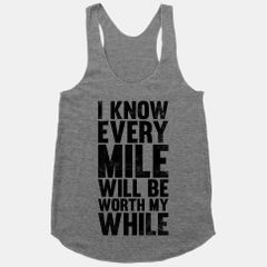 I Know Every Mile Will Be Worthwhile Tank Top