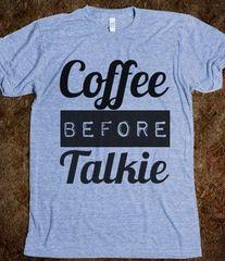 Coffee Before Talkie Tee