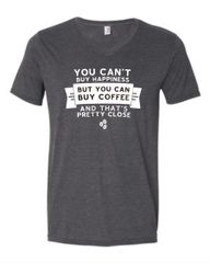 You Can't Buy Happiness, But You Can Buy Coffee Tee