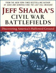 JEFF SHAARA'S CIVIL WAR BATTLEFIELDS (PAPERBACK)