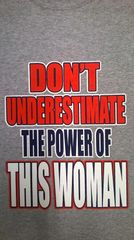 dont underestimate the power of this women t-shirt