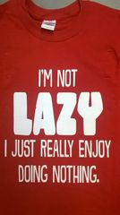 im not lazy t-shirt