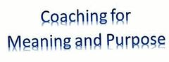 Coaching for Meaning and Purpose