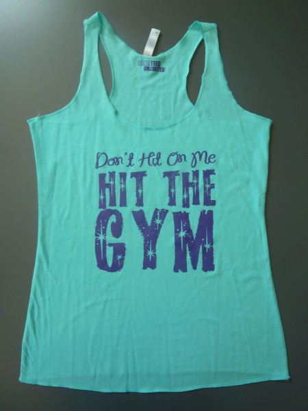 """Fitness """"Don't Hit On Me Hit The Gym"""" Poly/Cotton/Rayon Tri-blend Racerback Tank"""