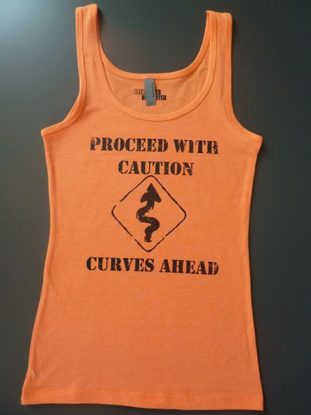"""Fitness """"Proceed with Caution Curves Ahead"""" Cotton/Poly/Spandex Tank"""