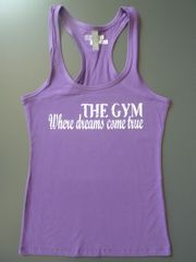 "Fitness ""The Gym Where Dreams Come True"" Cotton/Poly/Spandex Razorback Tank"