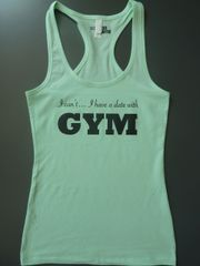 "Fitness ""I Can't I Have a Date with Gym"" Cotton/Poly/Spandex RazorbackTank"
