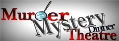 Murder Mystery Dinner Theatre ~ March 15th