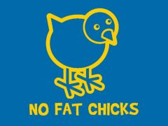 156. No Fat Chicks T-Shirt