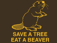 177. Save a Tree Eat a Beaver T-Shirt