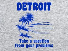 280. Detroit Take a Vacation From Your Problems T-Shirt