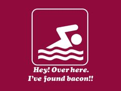 121. Over Here I've Found Bacon T-Shirt