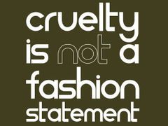 108. Cruelty Is Not a Fashion Statement T-Shirt