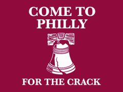 072. Come To Phiily For The Crack T-Shirt