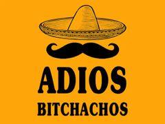 032. Adios Bitchachos T-Shirt