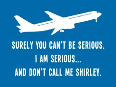 004. Airplane movie Quote T-Shirt