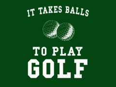055. It Takes Balls To Play Golf T-Shirt