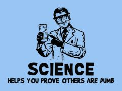 059. Science Helps You Prove Others Are Dumb T-Shirt