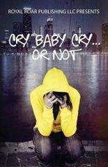 Cry Baby Cry…or Not