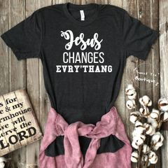 Jesus Changes Evry'thang
