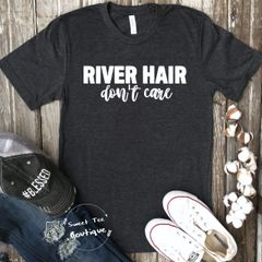 River Hair Don't Care