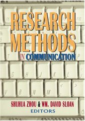 Research Methods in Communication, 3rd edition (Zhou & Sloan)