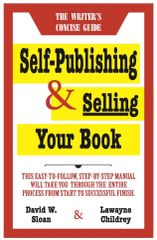 Self-Publishing & Selling Your Book (Sloan & Childrey)