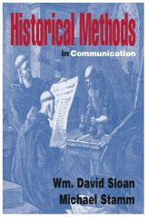 Historical Methods in Communication, 3rd edition (Sloan & Stamm)