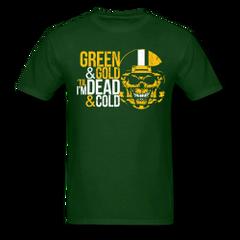 Green & Gold Til I'm Dead and Cold T-Shirt