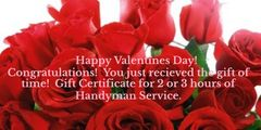 Valentine's Day Gift- 3 hours of home services or handyman service.