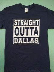 Straight Outta Dallas shirt