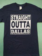Straight Outta Dallas shirt