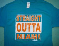 Straight Outta Miami shirt