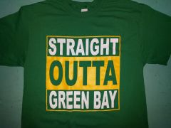 Straight Outta Green Bay shirt