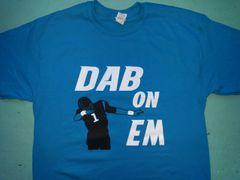 Dab On Em shirt
