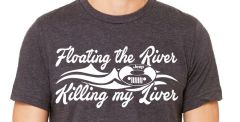 Floating the River , Killing My Liver (Tshirt, Tank Top, Muscle Shirt, Crop Top)