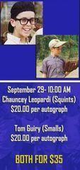 """""""Squints + Smalls Autograph Combo"""" Chauncey Leopardi + Tom Guiry Meet and Greet Combo (1 Autograph + Photo Op w/ Each Actor) - September 29th, 2018"""