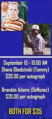 """DeNunez + Repeat Autograph Combo"" Brandon Adams + Shane Obedzinski Meet and Greet Combo (1 Autograph + Photo Op w/ Each Actor) - September 15th, 2018"