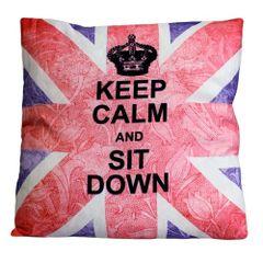Keep Calm & Sit Down Cushion