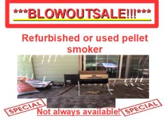 ***SPECIAL*** ***BLOWOUTSALE!!!*** Refurbished or used pellet smoker! Price starts as low as