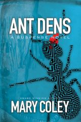 Ant Dens: A Suspense Novel. Book 2.