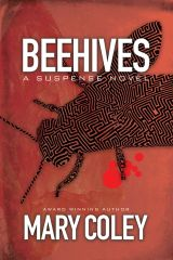 Beehives: A Suspense Novel. Book 3.
