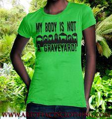 Queen's My Body Is Not A Graveyard! - VeganHood Designs