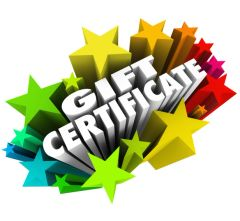 New! Gift Certificates! Perfect Gifts for Friends & Family NO COUPON MAY BE APPLIED