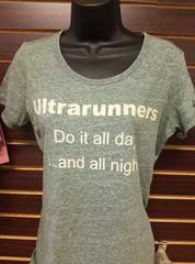 Ultrarunners Do it all day shirt (womens)