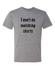 I dont do matching shirts funny family reunion