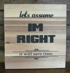 Assume I'm Right Sign